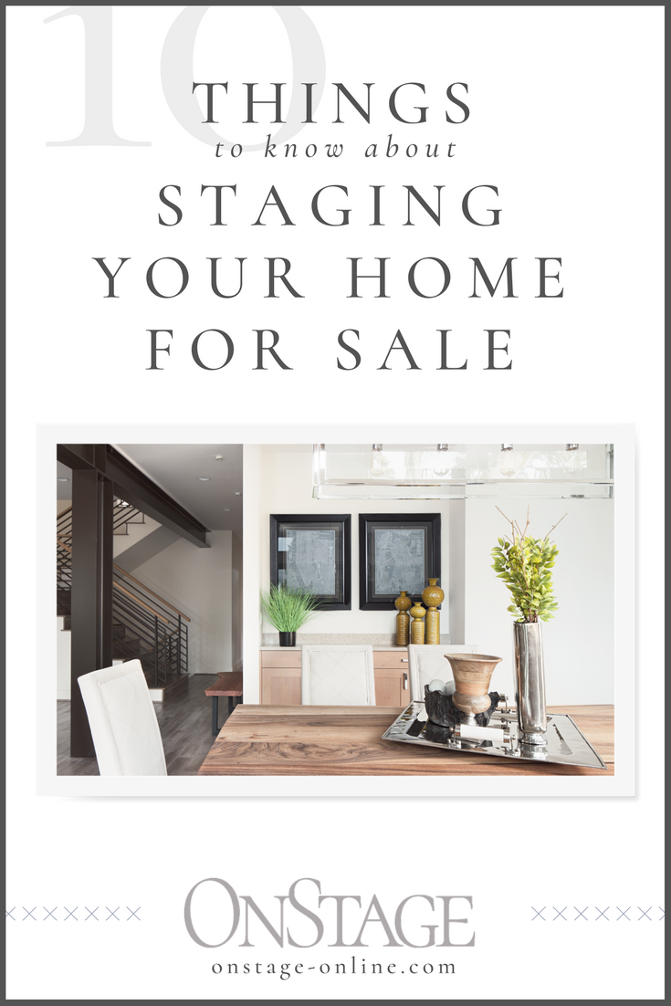 10 things to know about staging your home for sale onstage How to stage a home for sale pictures