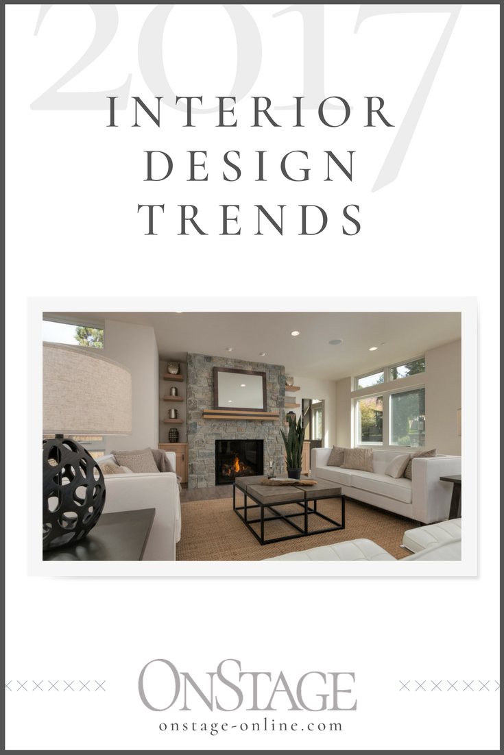 2017 Interior Design Trends | OnStage
