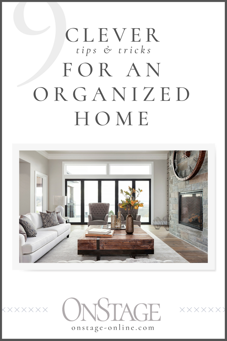 9 Clever Tips for an Organized Home | OnStage